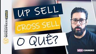 Como Configurar Up Sell (aumentar vendas) e Cross Sell (vendas cruzadas) no WooCommerce TUTORIAL