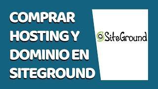 SiteGround: Cómo Comprar tu Hosting y Dominio 2021 - CURSO DE SITEGROUND #1 (Mayo 2021)