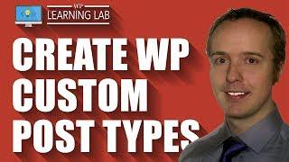 A WordPress Custom Post Type Allows You To Organize Your Content With Your Own Custom Post Types
