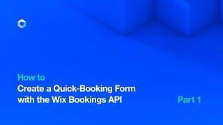 Corvid by Wix   How to Create a Quick-Booking Form with the Wix Bookings API (Part 1/2)