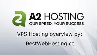 A2Hosting - VPS HOSTING overview by Best Web Hosting