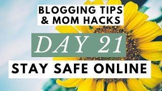 Internet Safety Tips for Moms Who Blog & Influencers  Blogging Tips & Mom Hacks Series DAY 21