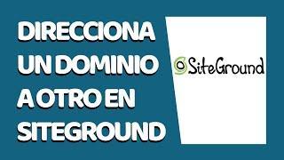Cómo Redireccionar un Dominio a Otro en SiteGround 2021 - CURSO DE SITEGROUND #18