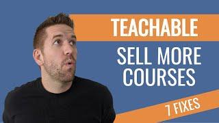 7 Ways to Sell More Courses with Teachable (Instantly improve your Income Online)