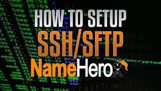 How To Setup SSH And SFTP At NameHero