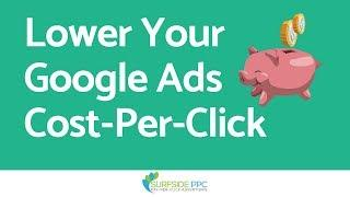 6 Ways To Lower Google Ads CPC - How To Decrease Your AdWords Cost-Per-Click