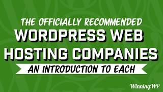 The Officially Recommended WordPress Web Hosting Companies - An Introduction to Each