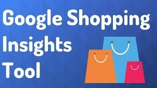Google Shopping Insights Tool - New Shopping Insights Tool Shows Google Search Trends