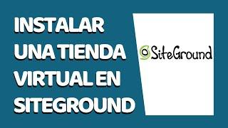 Cómo Instalar WooCommerce en SiteGround 2021 - WordPress Starter - CURSO DE SITEGROUND #15