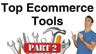 Top 20 Best Ecommerce Tools and Services Part 2  | Effective Ecommerce Podcast #35