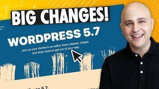What's Coming To WordPress 5.7 - Gutenberg Improvements & Big Warnings