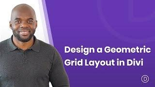 How to Design a Geometric Grid Layout in Divi