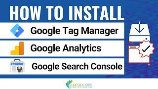 How To Install Google Tag Manager, Google Analytics, & Google Search Console On a WordPress Website