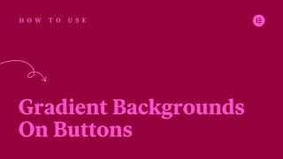 How to Create Gradient Backgrounds for Buttons