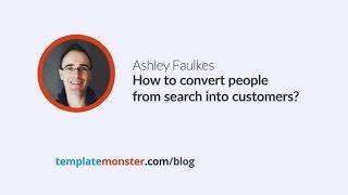 Ashley Faulkes — How to convert people from search into customers
