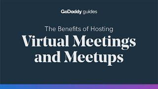 The Benefits of Hosting Virtual Meetings and Meetups