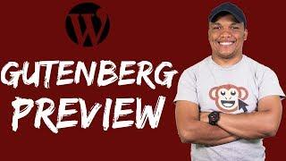 WordPress Gutenberg Preview - How to Use the Gutenberg Editor