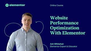 [00] Website Performance Optimization With Elementor