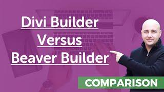 Divi Theme Vs Beaver Builder - Which Is The Best WordPress Page Builder For You