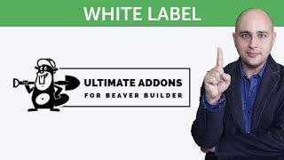 How To White Label Ultimate Addons For Beaver Builder