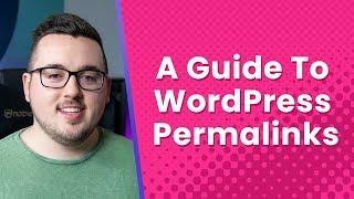 A Guide To WordPress Permalinks