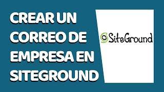 Cómo Crear un Correo Corporativo en SiteGround 2021 - CURSO DE SITEGROUND #4 (Mayo 2021)