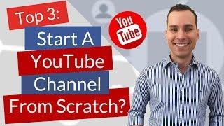 Start Your Own YouTube Channel? Top 3 Reasons To Start Your Channel