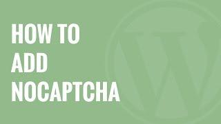 How to Add NoCAPTCHA to Block Comment Spam in WordPress