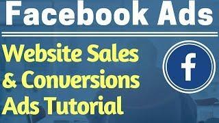 Facebook Ads Website Conversions Campaign Tutorial 2017 - Facebook Conversions Ads Tutorial