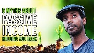 5 Myths About Making Passive Income, Keeping You from Making Money
