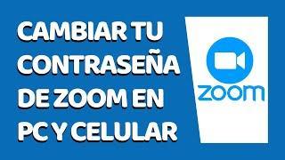 Cómo Cambiar la Contraseña en Zoom 2020 (PC y Celular)