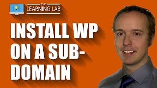 Install WordPress on a subdomain of an existing WP site - WordPress Subdomain | WP Learning Lab