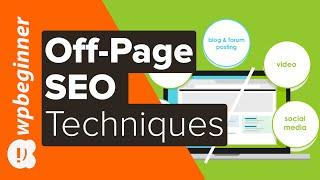 Off Page SEO: 7 Powerful Techniques to Grow Your Website Traffic (And Make Money with Your Site)