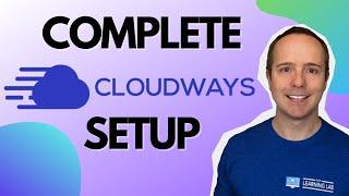 Complete Cloudways WordPress Setup Tutorial - How To Install And Run WordPress on A Dedicated Server