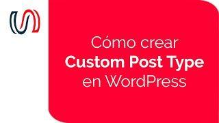 Cómo crear un Custom Post Type en WordPress
