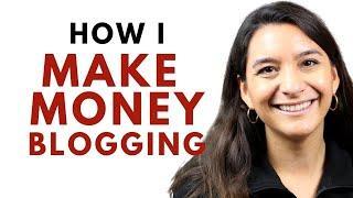 7 Ways I Make Money Blogging | How Bloggers Make a Living