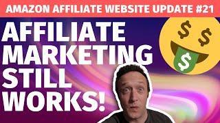 Affiliate Marketing STIILL WORKS! - Amazon Affiliate Website Update #21 + Coronavirus & Affiliates