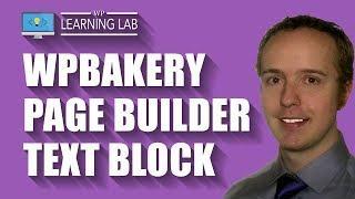 WPBakery Page Builder Text Block Walkthrough - WPBakery Tutorials Part 10