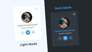 How To Toggle Between Dark and Light Mode using Javascript   Dark & Light Mode User Card UI Design