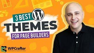 3 Best WordPress Themes For Any Page Builder  Elementor  Beaver Builder  Divi 3