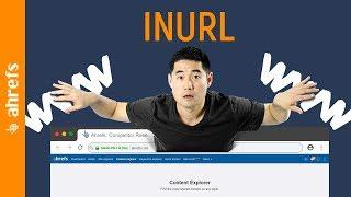 """8 Powerful Ways to Use """"inurl"""" in Ahrefs' Content Explorer"""