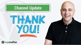 WPCrafter WordPress Tutorials Channel Update - A Big Heartfelt Thank You