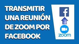 Cómo Transmitir Una Reunión de Zoom en Facebook Live 2020