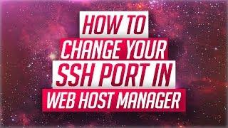 How To Change Your SSH Port In Web Host Manager