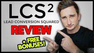 Lead Conversion Squared Review - TRUTH REVEALED! (3 Day Business Masterclass)