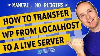 How To Transfer WordPress Website From localhost To Server Manually Without A Plugin