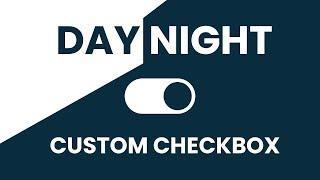 CSS Custom Checkbox   Day Night Mode