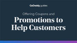 Offering Coupons and Promotions to Help Customers