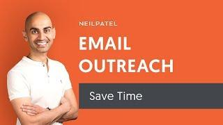 3 Ways to Save Time on Email Outreach (Quickly Reach More Bloggers and Influencers!)