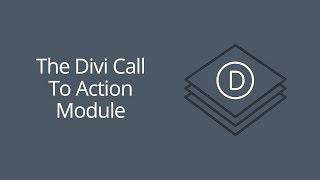 The Divi Call To Action Module